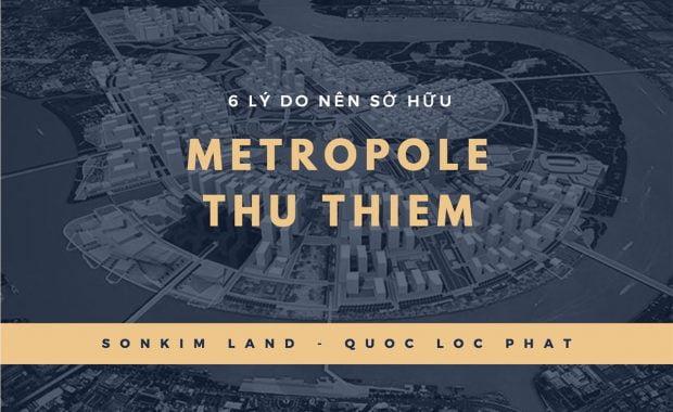 6 lý do sở hữu Metropole Thủ Thiêm là gì?