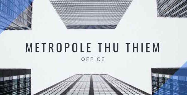 Văn phòng The Metropole Thủ Thiêm